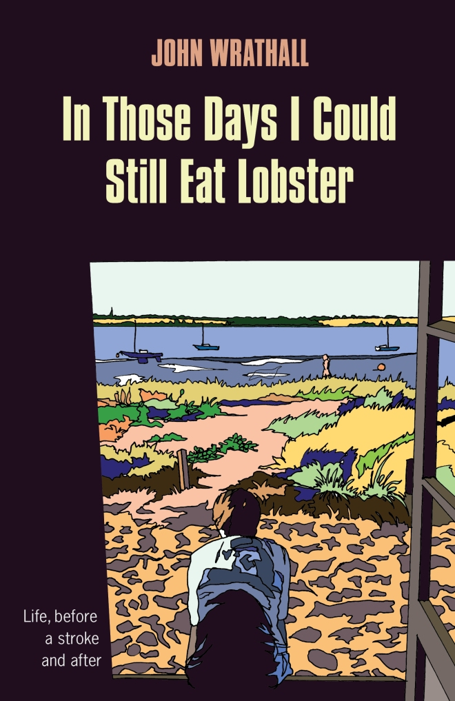 Illustrated cover of In Those Days I Could Still Eat Lobster showing John looking out over the river stour